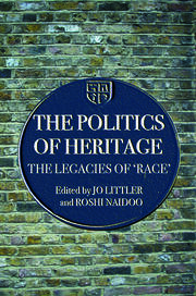 The Politics of Heritage: The Legacies of Race