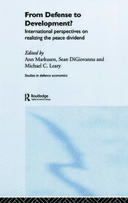 From Defense to Development?: International Perspectives on Realizing the Peace Dividend