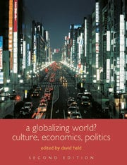 A Globalizing World?: Culture, Economics, Politics