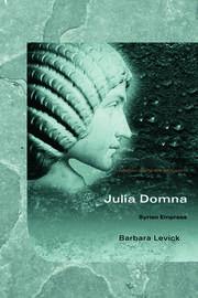 Julia Domna: Syrian Empress