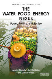 The Water–Food–Energy Nexus: Power, Politics, and Justice
