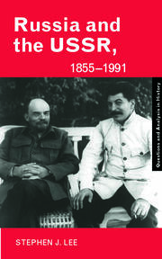 Russia and the USSR, 1855–1991: Autocracy and Dictatorship
