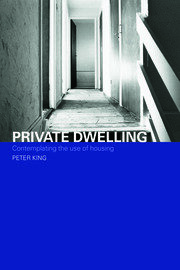 Private Dwelling: Contemplating the Use of Housing