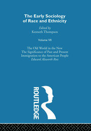 The Early Sociology of Race & Ethnicity Vol 7