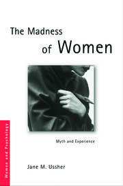 The Madness of Women: Myth and Experience