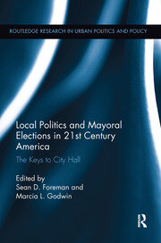 Local Politics and Mayoral Elections in 21st Century America: The Keys to City Hall
