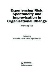 Experiencing Spontaneity, Risk & Improvisation in Organizational Life: Working Live