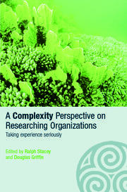 A Complexity Perspective on Researching Organisations: Taking Experience Seriously