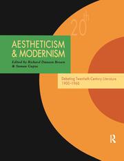 Aestheticism and Modernism: Debating Twentieth-Century Literature 1900–1960