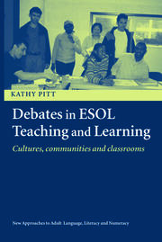 Debates in ESOL Teaching and Learning: Cultures, Communities and Classrooms