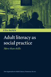 Adult Literacy as Social Practice: More Than Skills