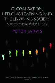 Globalization, Lifelong Learning and the Learning Society: Sociological Perspectives