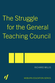 The Struggle for the General Teaching Council
