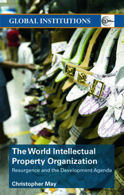 World Intellectual Property Organization (WIPO): Resurgence and the Development Agenda