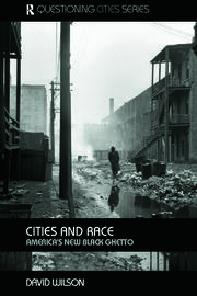Cities and Race: America's New Black Ghetto