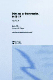 The Collected Papers of Bertrand Russell Volume 29: Détente or Destruction, 1955-57