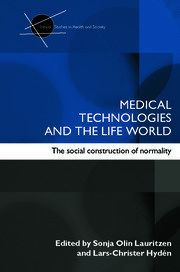 Medical Technologies and the Life World: The social construction of normality