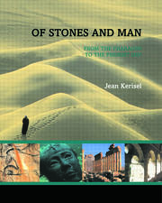 Of Stones and Man: From the Pharaohs to the Present Day