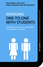 Working One-to-One with Students: Supervising, Coaching, Mentoring, and Personal Tutoring