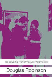 INTRO PERFORMATIVE PRAGMATICS - 1st Edition book cover