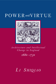 Power and Virtue: Architecture and Intellectual Change in England 1660–1730