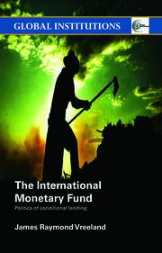 The International Monetary Fund (IMF): Politics of Conditional Lending
