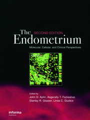 The Endometrium: Molecular, Cellular and Clinical Perspectives, Second Edition