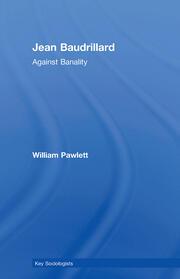 Jean Baudrillard: Against Banality