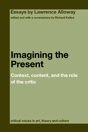 Imagining the Present: Context, Content, and the Role of the Critic