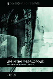 Life in the Megalopolis: Mexico City and Sao Paulo