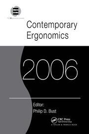 Contemporary Ergonomics 2006: Proceedings of the International Conference on Contemporary Ergonomics (CE2006), 4-6 April 2006, Cambridge, UK