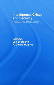 Intelligence, Crises and Security: Prospects and Retrospects