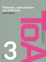 Materials, Specification and Detailing: Foundations of Building Design