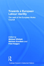 Towards a European Labour Identity: The Case of the European Works Council
