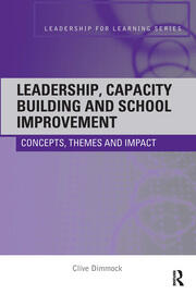Leadership, Capacity Building and School Improvement: Concepts, themes and impact