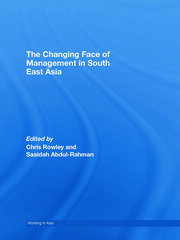 Changing Face of Management in South East Asia: Rowley - 1st Edition book cover