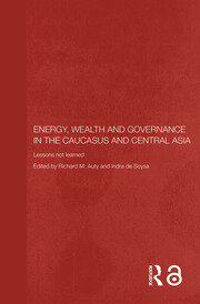 Energy, Wealth and Governance in the Caucasus and Central Asia
