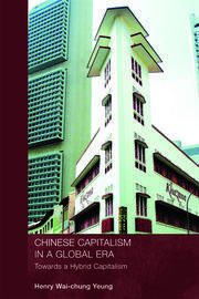 Chinese Capitalism in a Global Era: Towards a Hybrid Capitalism