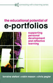 The Educational Potential of e-Portfolios: Supporting Personal Development and Reflective Learning