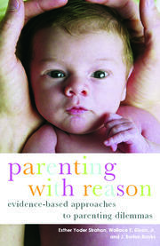 Parenting with Reason: Evidence-Based Approaches to Parenting Dilemmas