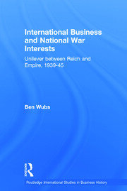 International Business and National War Interests: Unilever between Reich and empire, 1939-45