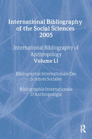 IBSS: Anthropology: 2005 Vol.51: International Bibliography of the Social Sciences