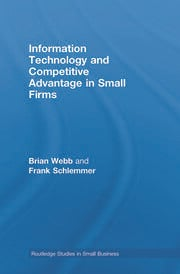 Information Technology and Competitive Advantage in Small Firms