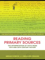 Reading Primary Sources: The Interpretation of Texts from Nineteenth and Twentieth Century History