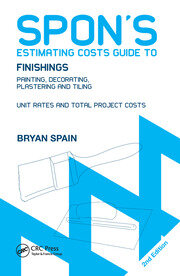 Spon's Estimating Costs Guide to Finishings: Painting, Decorating, Plastering and Tiling, Second Edition