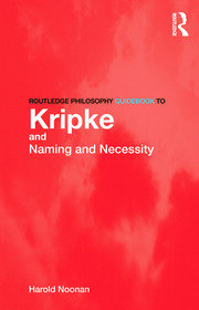 Routledge Philosophy GuideBook to Kripke and Naming and Necessity
