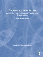 Environmental Noise Barriers: A Guide To Their Acoustic and Visual Design, Second Edition