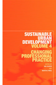 Sustainable Urban Development Volume 4: Changing Professional Practice