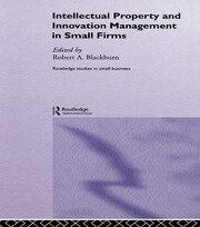 Intellectual Property and Innovation Management in Small Firms