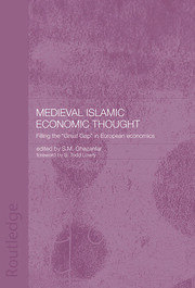 Medieval Islamic Economic Thought: Filling the Great Gap in European Economics
